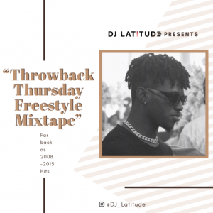DJ Latitude – ThrowBack Thursday Freestyle Mixtape