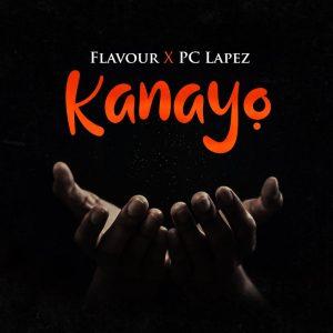 Flavour x PC Lapez – Kanayo