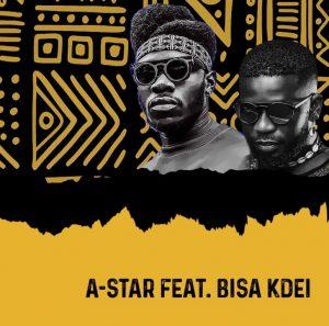 A-Star – Baako Riddim ft. Bisa Kdei