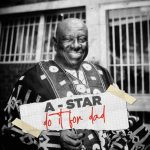 A-Star – Do It For Dad (Full EP)
