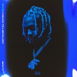 ALBUM: Lil Durk – Just Cause Y'all Waited 2 (Deluxe) [Zip File]