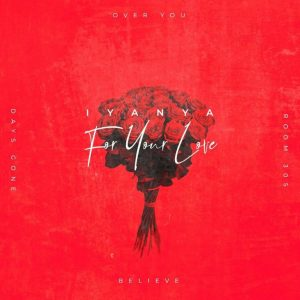 FULL EP: Iyanya – For Your Love [zip file]