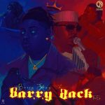 EP: Barry Jhay – Barry Back (Zip File)