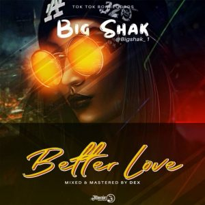 Big Shak – Better Love + Body Coin