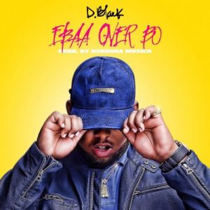 D-Black – Ebaa Over Bo mp3 download