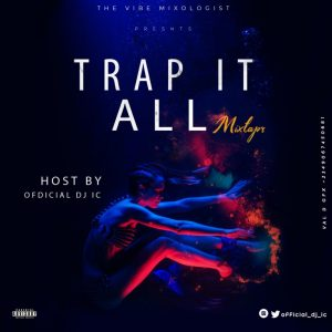 DJ I.C – Trap It All Mixtape