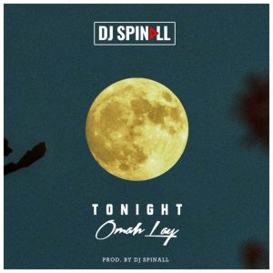 DJ Spinall Ft. Omah Lay – Tonight