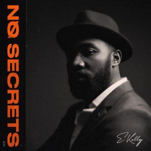 E Kelly – No Secrets EP