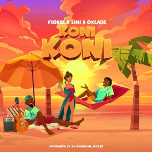 Fiokee ft. Simi & Oxlade – Koni Koni mp3 audio song lyrics