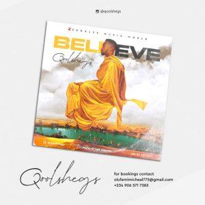 Qoolshegs – Believe