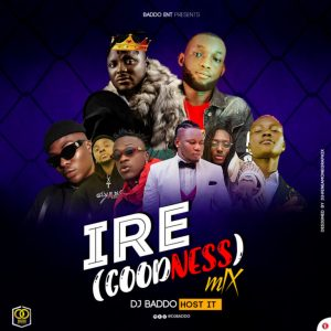 "DJ Baddo – ""IRE"" (Goodness) Mix"