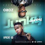 Ifex G – Junky Ft Zoro