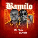 Jay Blaq – Bamilo ft. Idowest