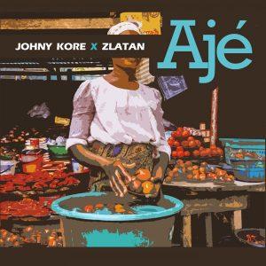 Johny Kore ft. Zlatan – Aje mp3