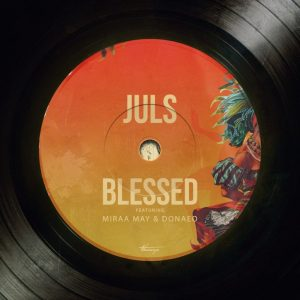 Juls ft. Miraa May & Donae'o – Blessed