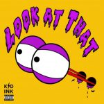 Kid Ink – Look At That