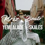 VIDEO: Krizbeatz – Riddim Ft. Skales, Yemi Alade