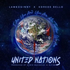 Lamboginny Ft. Korede Bello - United Nations mp3 download