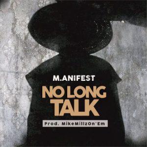 M.anifest – No Long Talk mp3 download