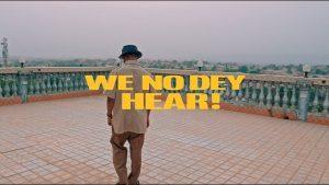 VIDEO: M.anifest – We No Dey Hear ft. Kelvyn Boy, Kel-P