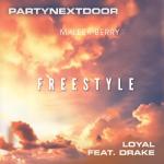 Maleek Berry – Loyal (Freestyle) feat. PARTYNEXTDOOR & Drake