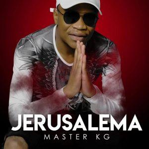 [Album] Master KG – Jerusalema