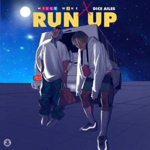 Milly Wine – Run Up Ft. Dice Ailes