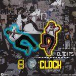 OlaDips – 8 O'Clock (Freestyle)