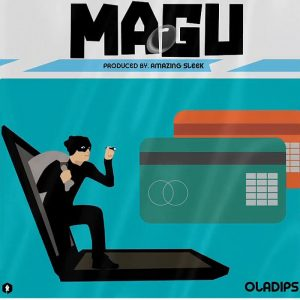 Oladips – Magu (Freestyle)