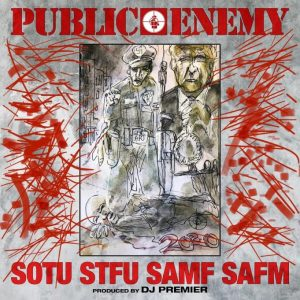 Public Enemy – State Of The Union (STFU)