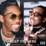 Quavo – Keep My Vibe Ft. Offset