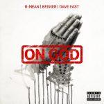 R-Mean – On God Ft. Berner & Dave East