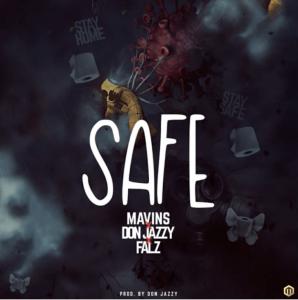 Don Jazzy Ft. Falz – Safe mp3