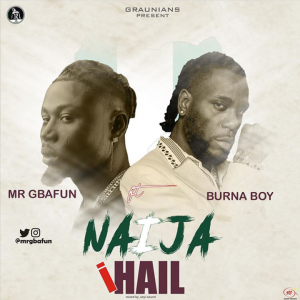 Mr Gbafun Ft. Burna Boy – Naija I Hail mp3 download