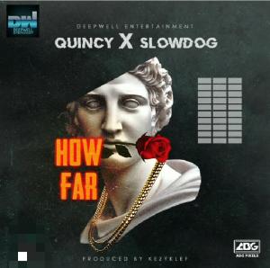 Quincy Ft. Slowdog – How Far mp3 audio song lyrics