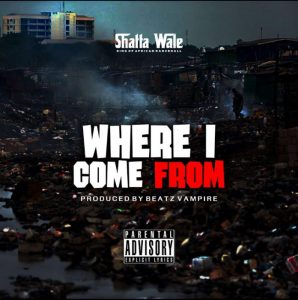 Shatta Wale – Where I Come From (Prod by Beatz Vampire)