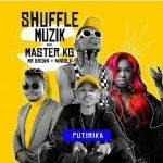 Shuffle Muzik – Putirika Ft. Niniola, Master KG, Mr Brown