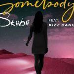 Skiibii ft. Kizz Daniel – Somebody