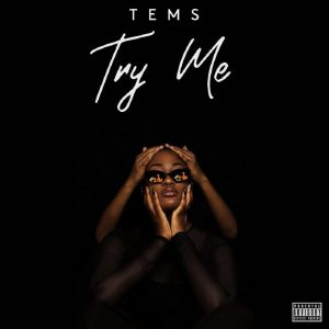 Tems – Try Me (Prod. Remy Baggins)