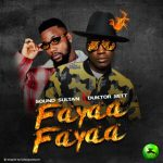Sound Sultan ft. Duktor Set – Fayaa Fayaa