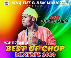 MIXTAPE: DJking Naija – Best Of Chop Mixtape 2020