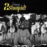 Timaya – 2 Stoopid