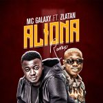 MC Galaxy – Aliona (Remix) Ft. Zlatan