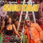 Zlatan – Shotan ft. Tiwa Savage