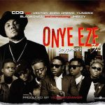 CDQ – Onye Eze 3.0 (Cypher) Ft. Vector, Zoro, Jheezy, Yung6ix, Dremo, Blaqbonez