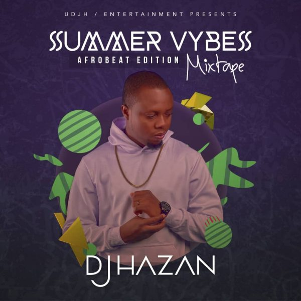 DJ Hazan – Summer Vybes Mixtape (Afrobeat Edition)