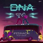 DNA – Ifesinachi (Must Dance)