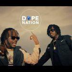 VIDEO: DopeNation – Confam Ft. Medikal