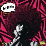 K.O – Say U Will Ft. Nandi Madida