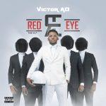 Victor AD – Red Eye (Prod. Kel P)